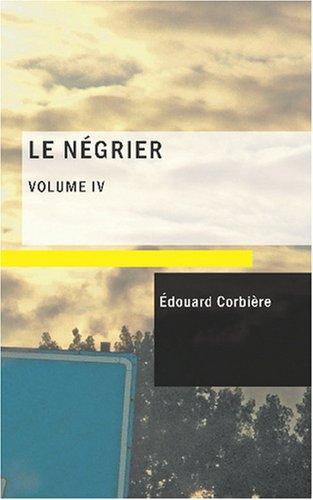 9781434634542: Le Négrier Vol. IV: Aventures de mer (French Edition)