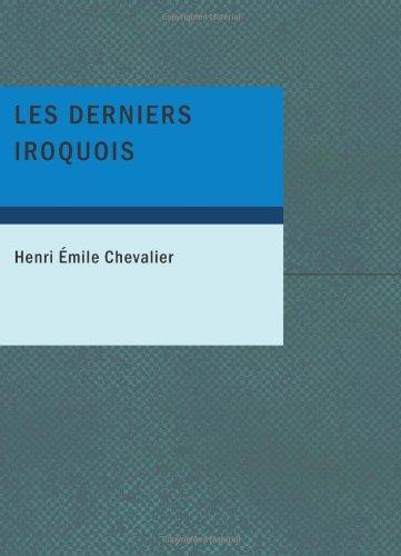 9781434634702: Les derniers Iroquois (French Edition)