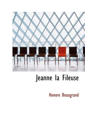 Jeanne la Fileuse: pisode de l'+migration Franco-Canadienne aux +tats (French Edition) (9781434634856) by Beaugrand, Honore