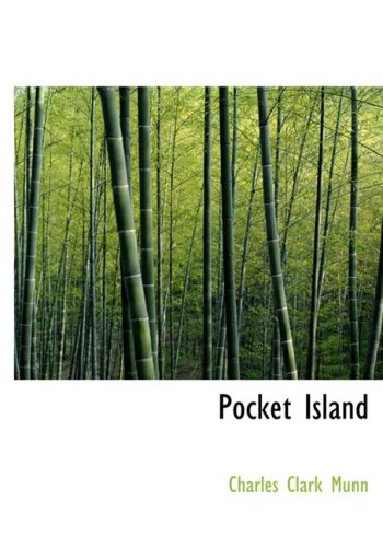 Pocket Island: A Story of Country Life in New England (1434635392) by Munn, Charles Clark