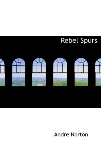 Rebel Spurs (1434636445) by Andre Norton