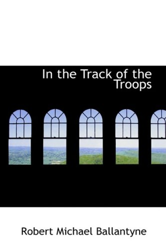 9781434636744: In the Track of the Troops