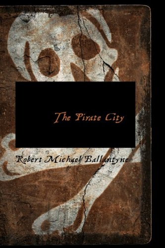 9781434636881: The Pirate City: An Algerine Tale