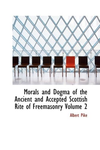 Morals and Dogma of the Ancient and: Albert Pike