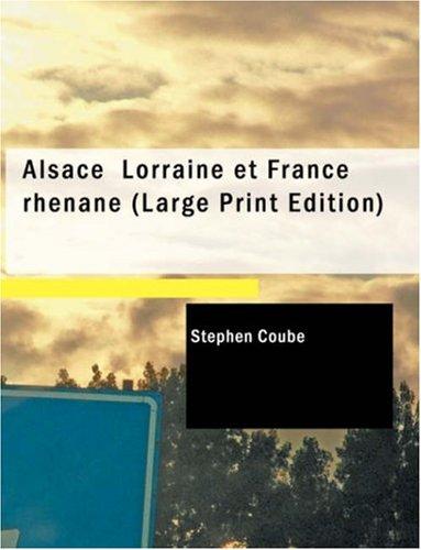 9781434637819: Alsace Lorraine et France rhTnane: Expose de droits historiques de la France sur tout