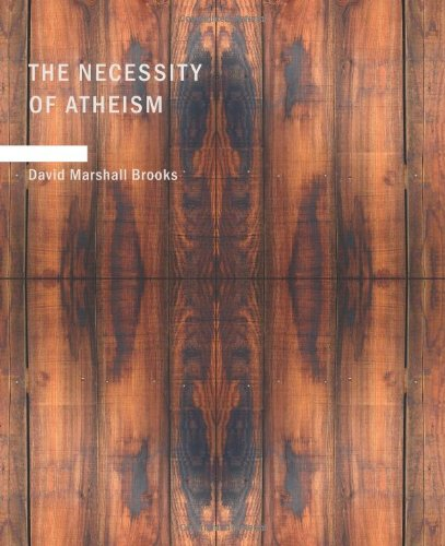 9781434638045: The Necessity of Atheism