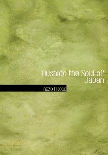 Bushido the Soul of Japan: Nitobe, Inazo