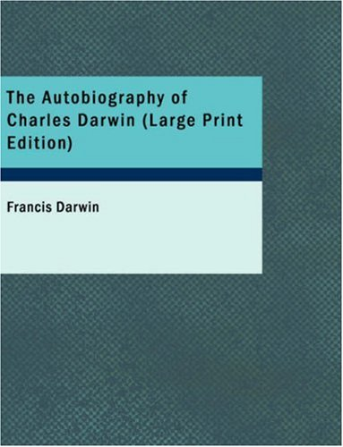 The Autobiography of Charles Darwin: Francis Darwin