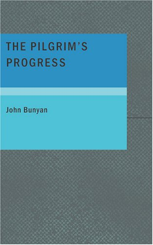 The Pilgrim's Progress Part One: From this World to that which is to come (143463860X) by Bunyan, John