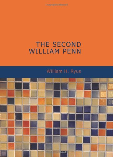 9781434639509: The Second William Penn: A true account of incidents that happened along the old Santa Fe Trail