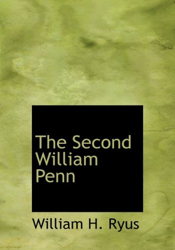9781434639516: The Second William Penn: A true account of incidents that happened along the old Santa Fe Trail