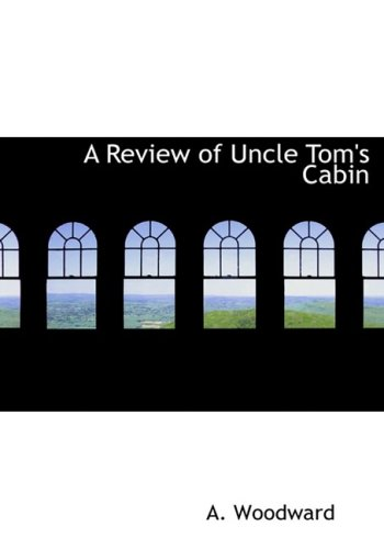 9781434640031: A Review of Uncle Tom's Cabin: or- An Essay on Slavery