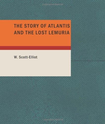 9781434640321: The Story of Atlantis and the Lost Lemuria