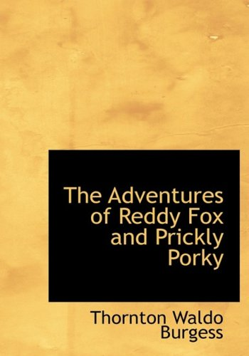 9781434640734: The Adventures of Reddy Fox and Prickly Porky
