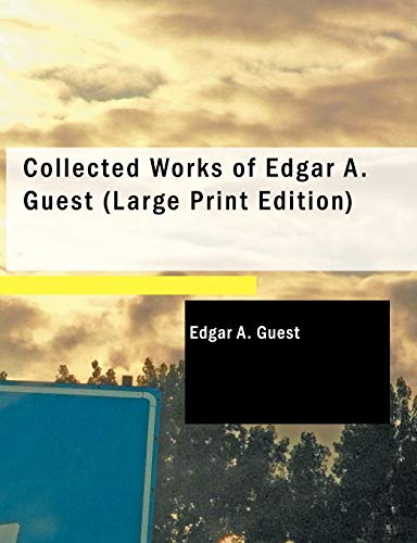 9781434641038: Collected Works of Edgar A. Guest