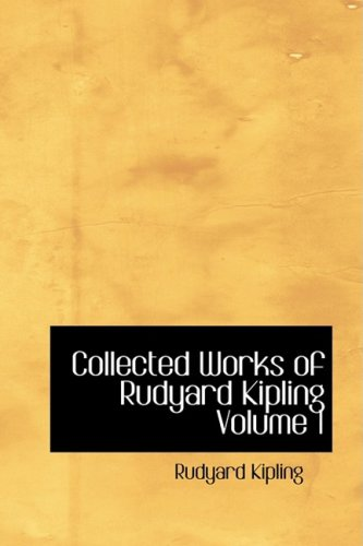 9781434641304: Collected Works of Rudyard Kipling: The Bridge Builders, Captains Courageous, Just So Stories, the Phantom Richshaw and Other Ghost Stories: 1