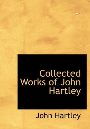 Collected Works of John Hartley: John Hartley