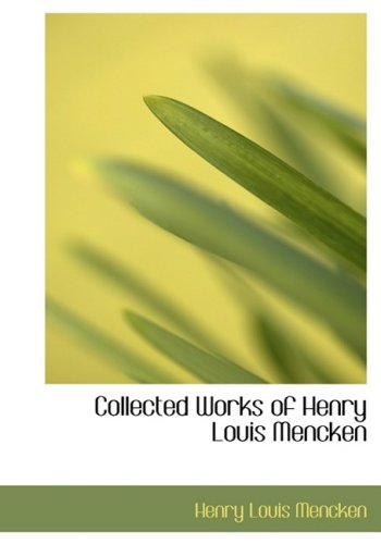 9781434642141: Collected Works of Henry Louis Mencken