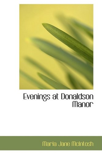 9781434642592: Evenings at Donaldson Manor: Or- The Christmas Guest