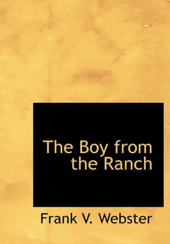 The Boy from the Ranch: Or; Roy Bradner's City Experiences (1434643484) by Frank V. Webster