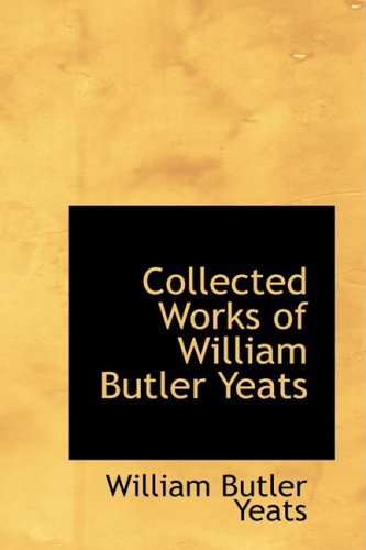 9781434647757: Collected Works of William Butler Yeats