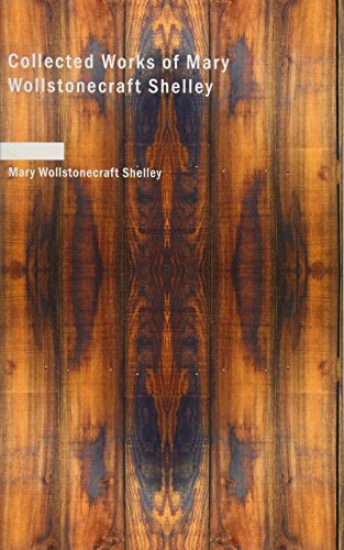 9781434648198: Collected Works of Mary Wollstonecraft Shelley