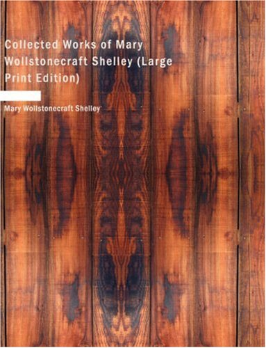 9781434648204: Collected Works of Mary Wollstonecraft Shelley