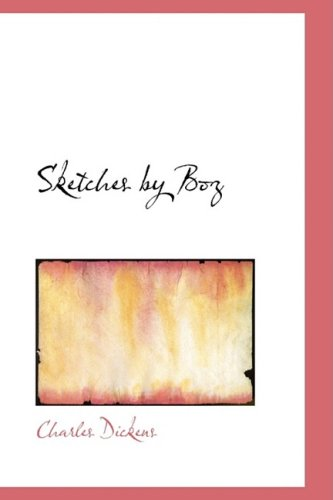 9781434649553: Sketches by Boz: illustrative of everyday life and every-day people