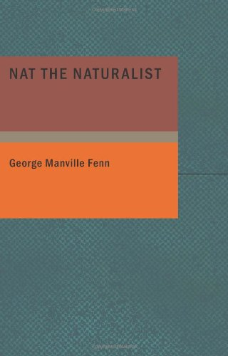 9781434650313: Nat the Naturalist: A Boy's Adventures in the Eastern Seas