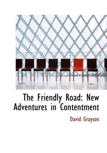 The Friendly Road: New Adventures in Contentment: Grayson, David