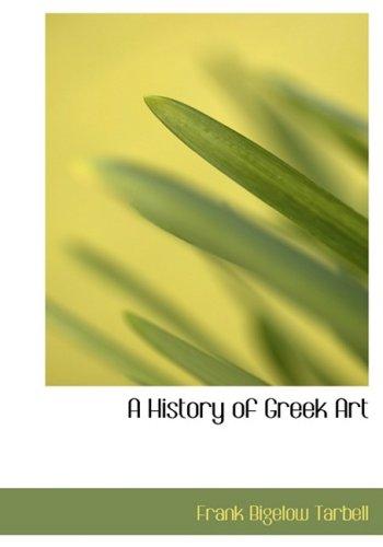 A History of Greek Art: Frank Bigelow Tarbell