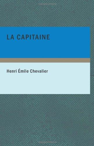 9781434653123: La Capitaine (French Edition)