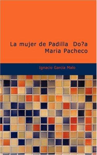 9781434653659: La mujer de Padilla Doña María Pacheco
