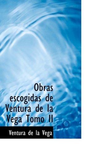 9781434653796: Obras escogidas de Ventura de la Vega Tomo II (Spanish Edition)