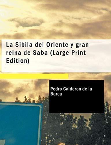 La Sibila del Oriente y Gran Reina: Pedro Caldern De