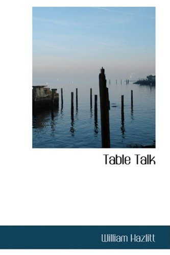 9781434655356: Table Talk: Essays on Men and Manners