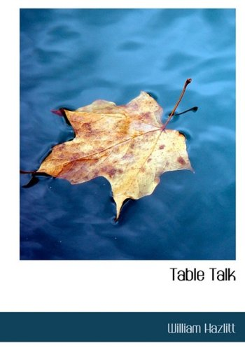 9781434655363: Table Talk: Essays on Men and Manners