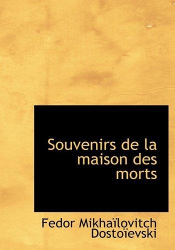9781434655387: Souvenirs de la maison des morts (French Edition)