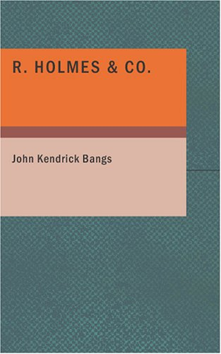 9781434659934: R. Holmes & Co.: Being the Remarkable Adventures of Raffles Holmes- Esq. Detective and Amateur Cracksman by Birth
