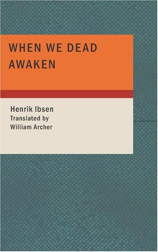 When We Dead Awaken (1434660362) by Ibsen, Henrik