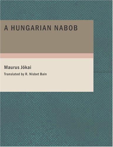 9781434662170: A Hungarian Nabob