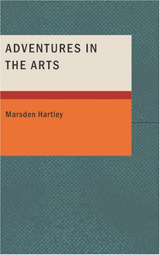 9781434662569: Adventures in the Arts: Informal Chapters on Painters; Vaudeville; and Poe
