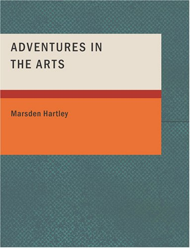 9781434662576: Adventures in the Arts: Informal Chapters on Painters; Vaudeville; and Poe
