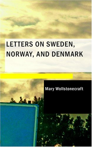 9781434662668: Letters on Sweden Norway and Denmark