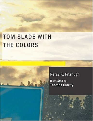 Tom Slade with the Colors (1434662837) by Percy K. Fitzhugh