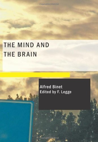 9781434663481: The Mind and the Brain: Being the Authorised Translation of L'Âme et le Corps