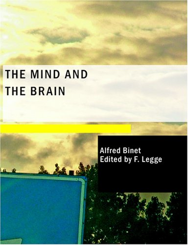 9781434663498: The Mind and the Brain: Being the Authorised Translation of L'-me et le Corps