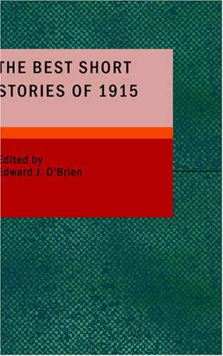 9781434664761: The Best Short Stories of 1915: And the Yearbook of the American Short Story