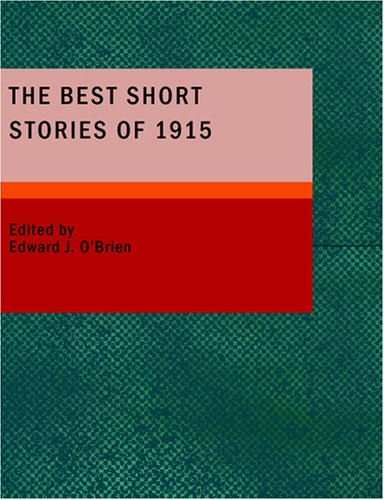 9781434664778: The Best Short Stories of 1915: And the Yearbook of the American Short Story
