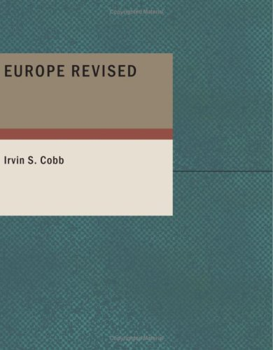 Europe Revised (1434666964) by Irvin S. Cobb